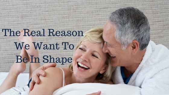 The Real Reason We Want To Be In Shape